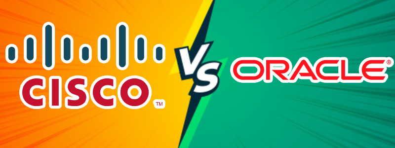 Cisco or Oracle